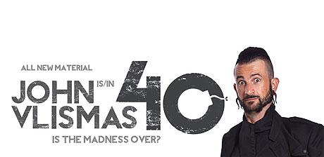 John Vlismas is '40'