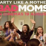 Party Like A Mother With Bad Moms!