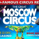 The World-Famous Great Moscow Circus Returns To SA...
