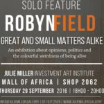 Great & Small Matters Alike: Robyn Field Solo Exhi...