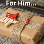 Gifts For Him - 2017