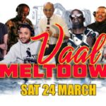 Are Your Ready For The Vaal Meltdown?