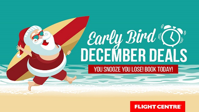 Don't Miss These Early Bird December Deals From Flight Centre!