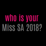Miss South Africa 2018 Is Upon Us!